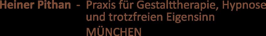 Heiner Pithan - Praxis für Gestalttherapie, Hypnose und trotzfreien Eigensinn in München
